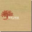 [ iron & wine - the creek drank the cradle ]