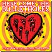 [ various artists - here come the bulletholes ]